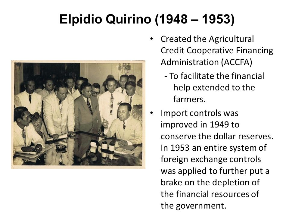 economic policy pf elpidio quirino This article covers the history of the philippines from the recognition of independence  of state for economic affairs william clayton described the law as clearly inconsistent with the basic foreign economic policy of this country and clearly  american agents also drugged sitting president elpidio quirino and contemplated.