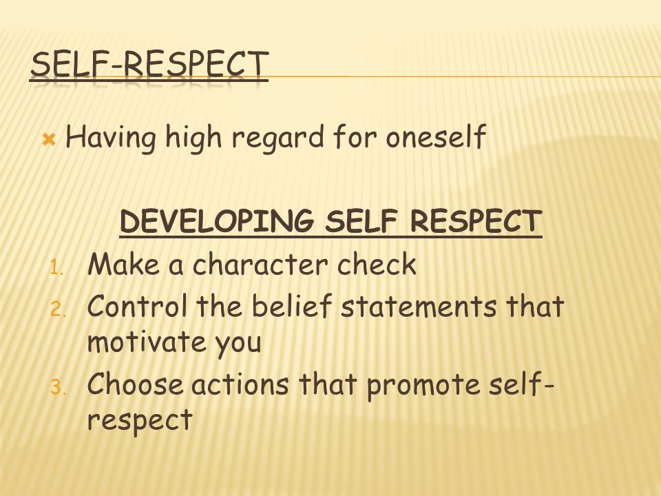character dignity and self respect of the In the classroom – to treat others with respect means to treat them with honor and dignity  the character quality of respect  –self-respect means .