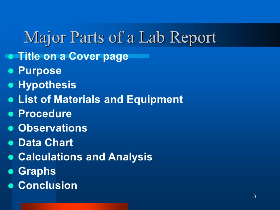 parts of a lab Scientific writing – components of a lab report abstract one paragraph that summarizes the report includes why the experiment was performed what.