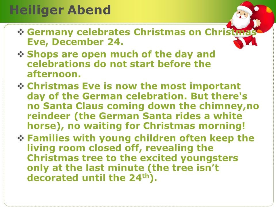 Heiliger Abend Germany celebrates Christmas on Christmas Eve, December 24.