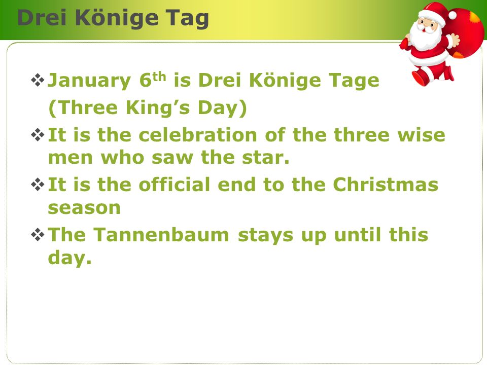 Drei Könige Tag January 6th is Drei Könige Tage (Three King's Day)