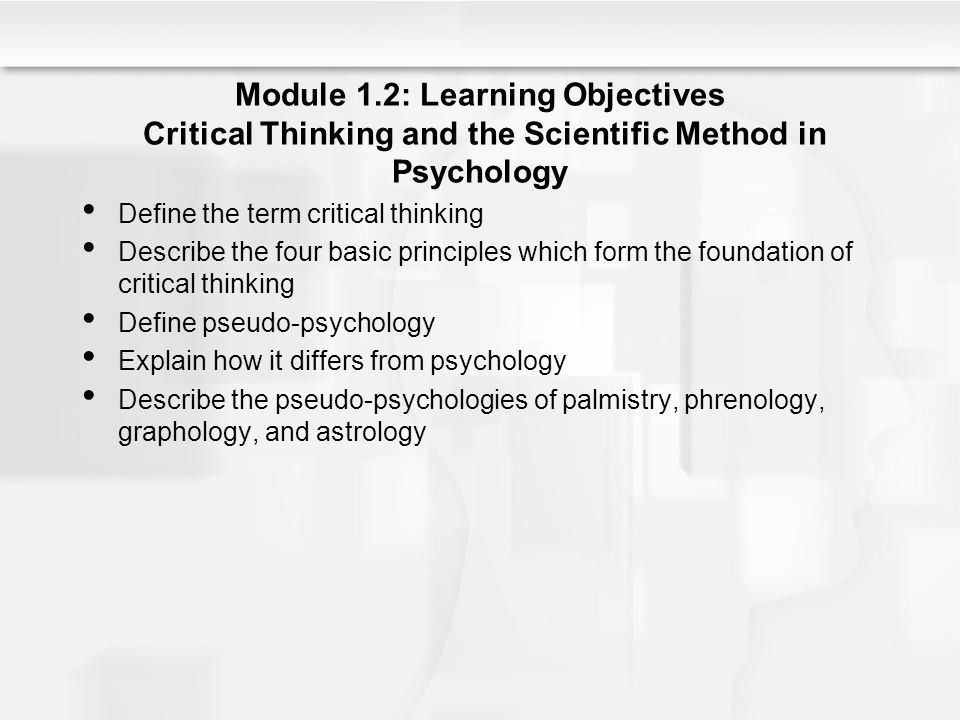 critical thinking and the history of psychological practices Consideration in developing critical thinking skills the right question institute (rqi) provides information and teaching resources to help students develop and practice.