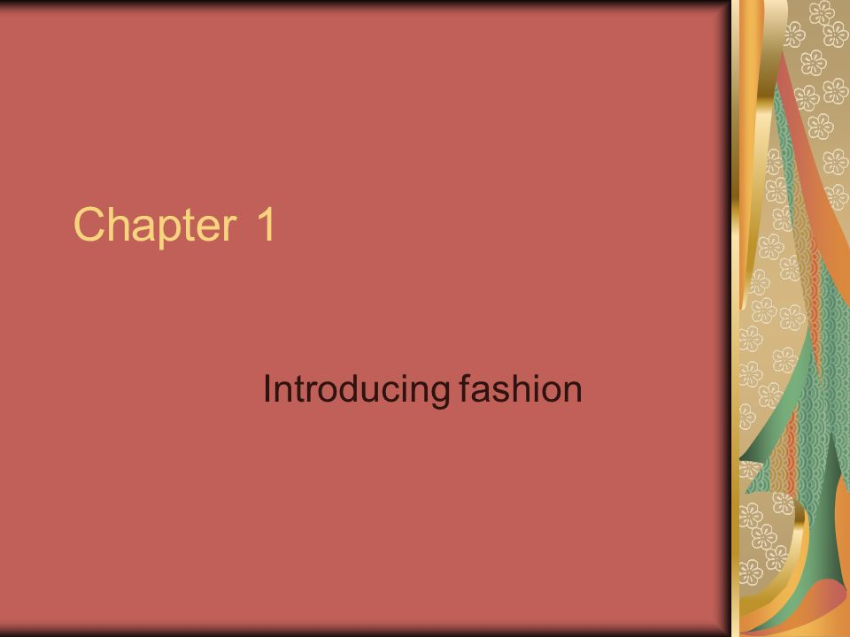 Chapter 1 Introducing fashion