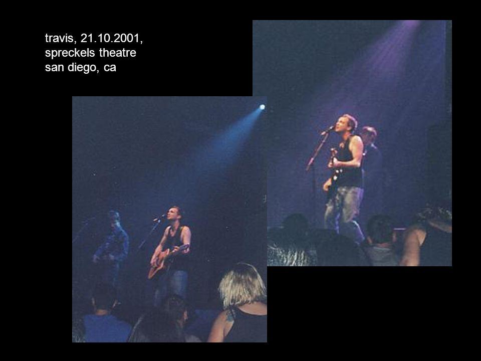 travis, 21.10.2001, spreckels theatre san diego, ca