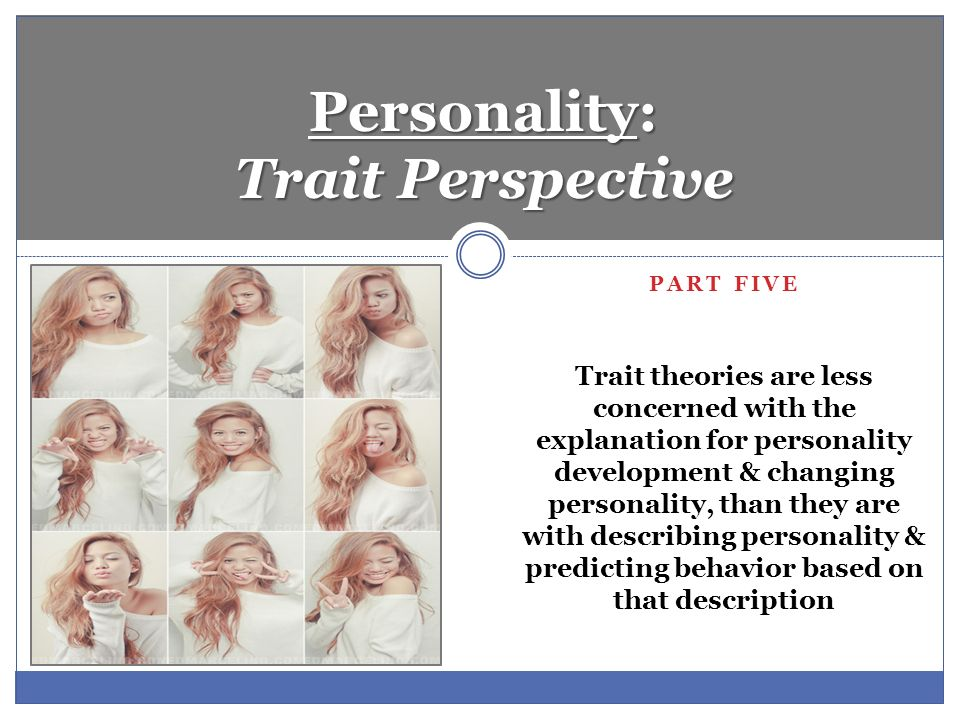 personality perspective Perspectives on personality describes a range of viewpoints that are used by personality psychologists today, and helps students understand how these viewpoints can be applied to their own lives authors charles carver and michael scheier dedicate a chapter to each major perspective, presenting an overview of the perspective's orienting.