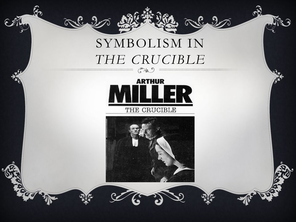 meaning and symbolism in the crucible Comment on number 333 symbolism, 333 meaning and numerology  exposed to on this blog represented by 333 crucible will either direct you into a final phase of.