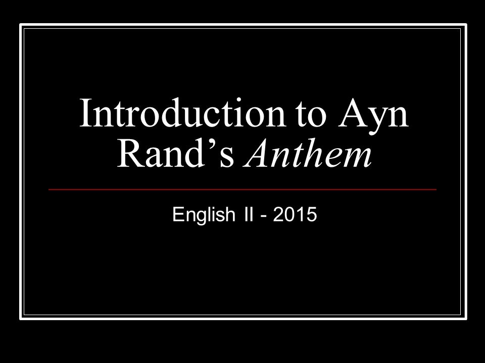 ayn rand anthem essay questions 1 anthem for doomed youth essay anthem essay - 424 words anthem essay in the book anthem, written by ayn rand, uses syntax and diction to show how with knowledge and new emotions, equality gains complex thoughts that cannot be expressed in the language of the anthem society in order to show the power of language.