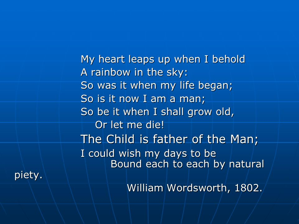 ìmy heart leaps up when i beholdî, by william wordsworth essay My heart leaps up essays my heart leaps up, by william wordsworth, is a  poem that was written simply to express the poet.