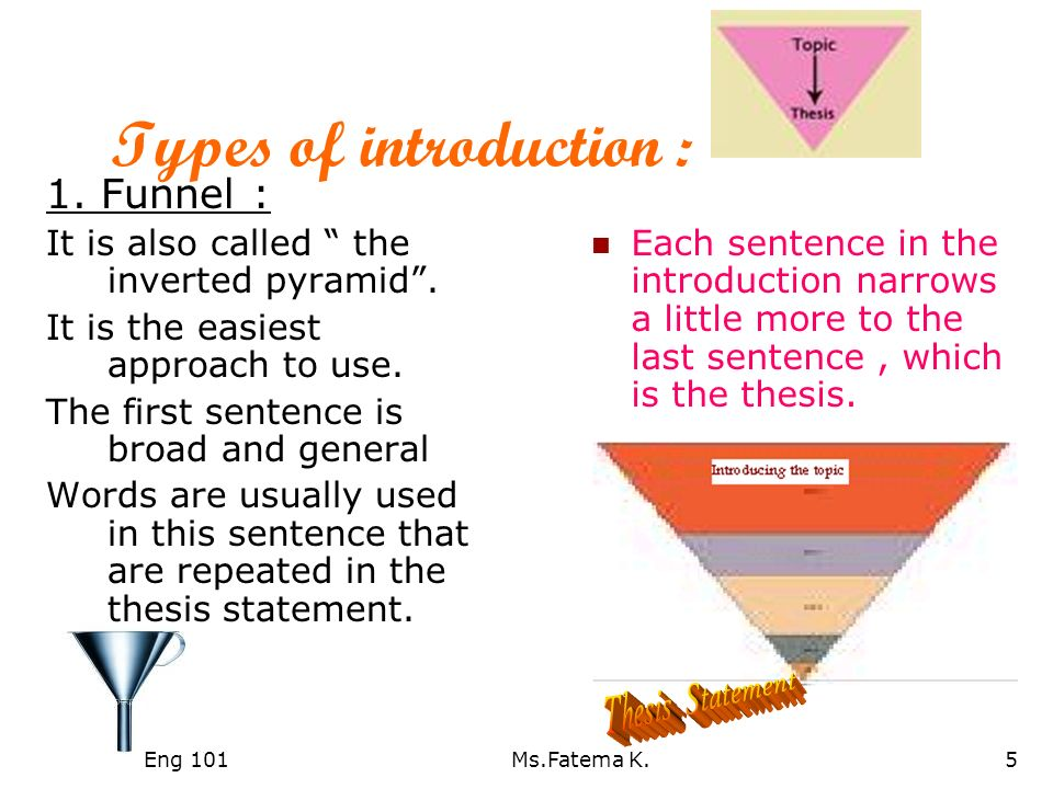 funnel format essay Make predictions based on the material in the body of the essay 4  the  important thing in this approach is that your funnel should not be too large,  because  for example, if you start with the beginning of human history to write  about young.