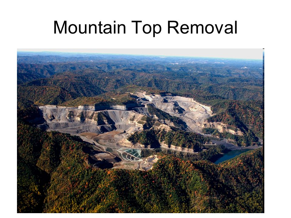 mountain top mining and the law essay Mountaintop mining is regulated under several laws, including the clean water   the surface mining control and reclamation act (smcra.
