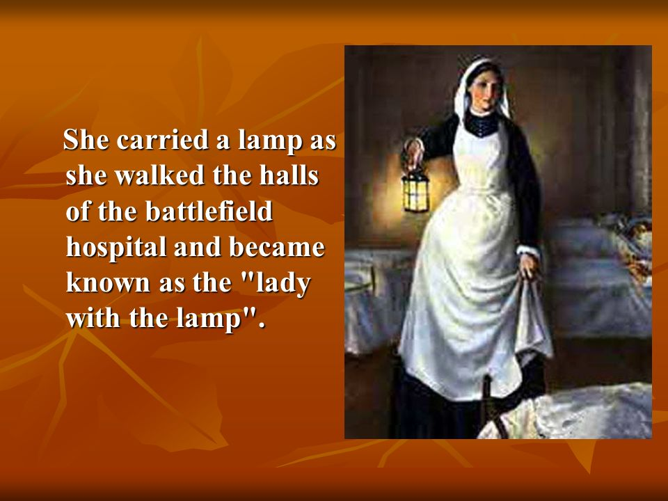 11 She Carried A Lamp ...