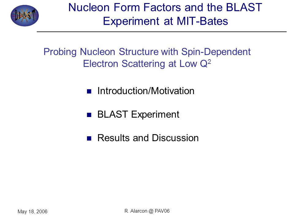 Nucleon Form Factors and the BLAST Experiment at MIT-Bates - ppt ...