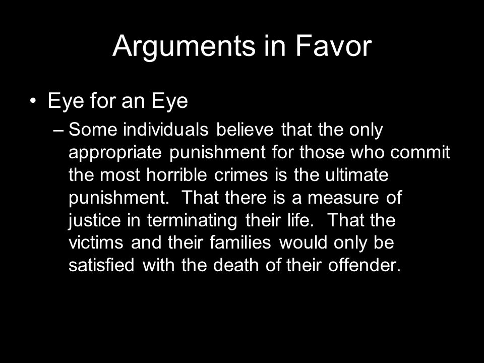 an argument against the death penalty in the eye of morality Death penalty opposition biblical arguments against execution consist primarily of six arguments: first, jesus said: you have heard that it was said, 'an eye for an eye and a tooth for a tooth.