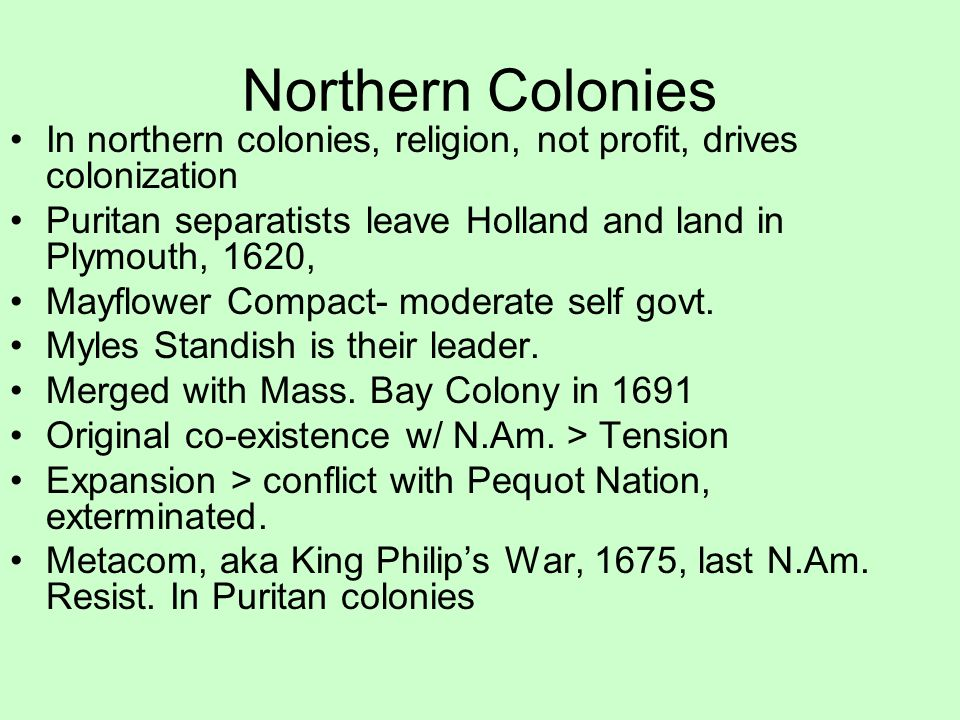 Northern Colonies In northern colonies, religion, not profit ...