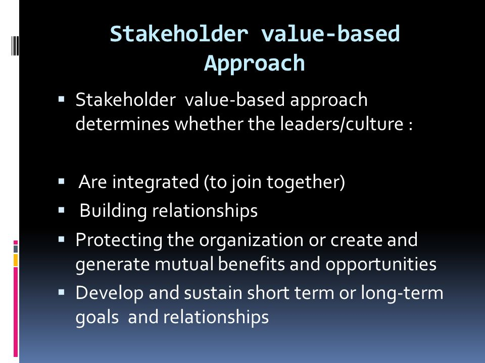Stakeholder value-based Approach