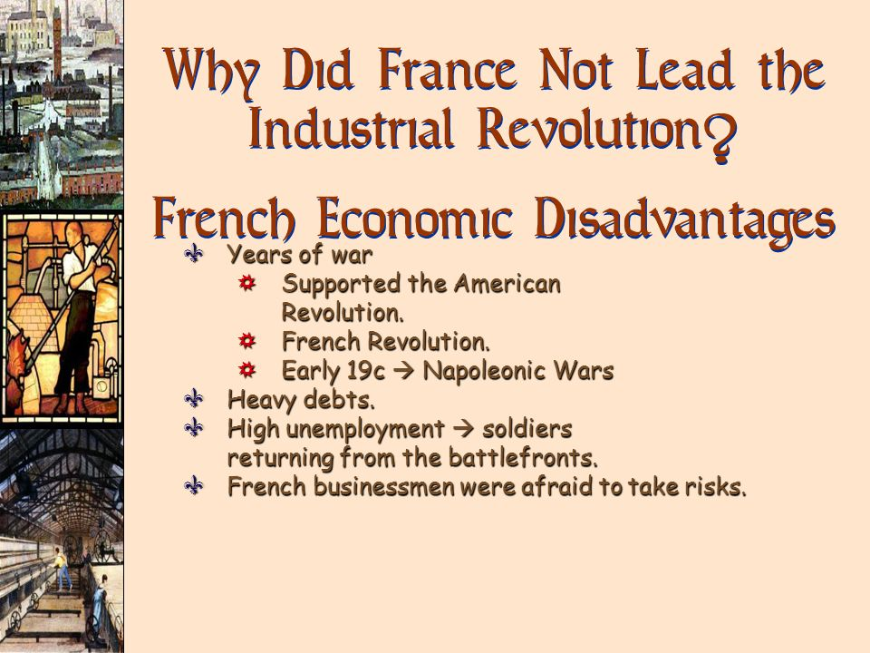 the french revolution the industrial revolution The french revolution, the industrial revolution and the american revolution 1831 words | 8 pages there is no revolution without a dance before it a little essay about the reasons and the outcomes of the american revolution, the french revolution and the industrial revolution.