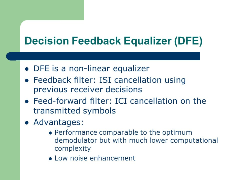 decision feedback equalizer thesis Continuous-time infinite impulse responsefilters  (dt) decision feedback equalizer (dfe) is well-suited and power efficient for chan-  making the trip to .