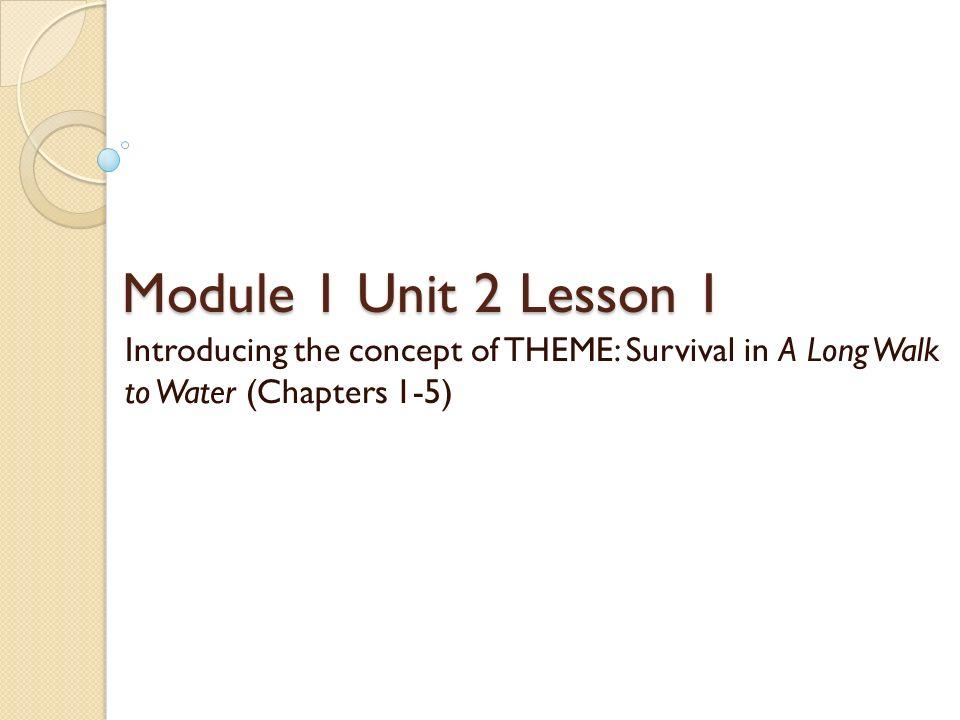 Module 1 Unit 2 Lesson 1 Introducing The Concept Of Theme Survival