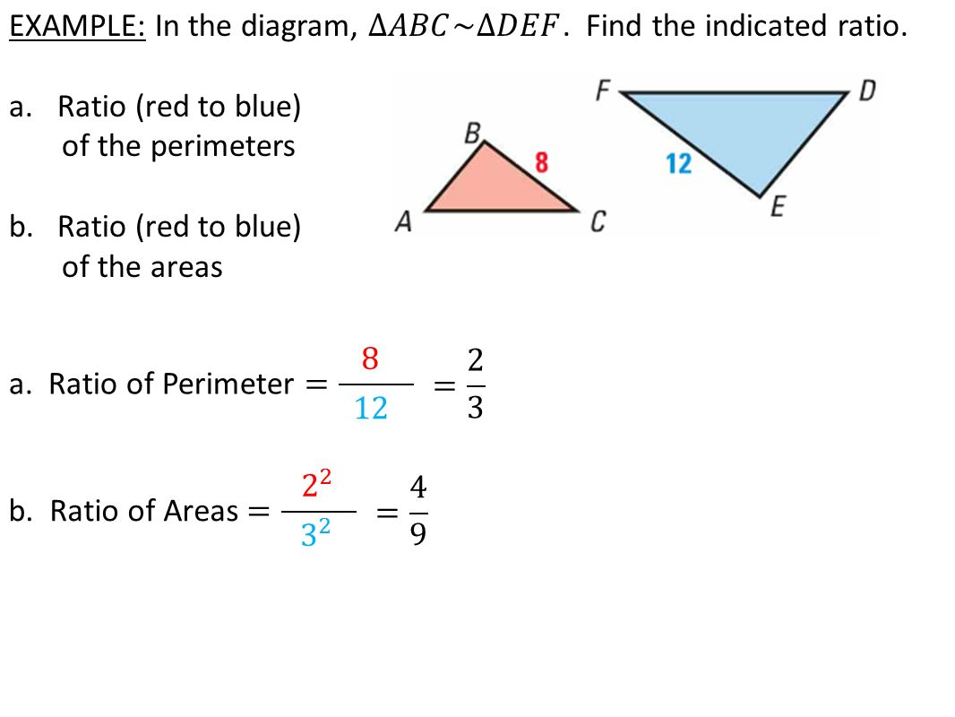 Example: In The Diagram, ˆ�𝐴𝐵𝐶~∆𝐷𝐸𝐹 Find The Indicated Ratio