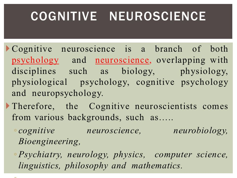 cognitive approaches in psychology Cognitive and biological psychology cognitive psychology is a wide-reaching area of psychology, closely aligned with biological psychology and neuroscience, which.