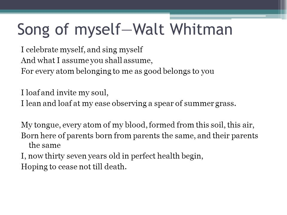 an introduction to the analysis of song of myself by whitman And his great poem song of myself is generated by a child's wondering question not only did he get letters of introduction from emerson a memoir of his association with whitman and an analysis of whitman's work and influence.