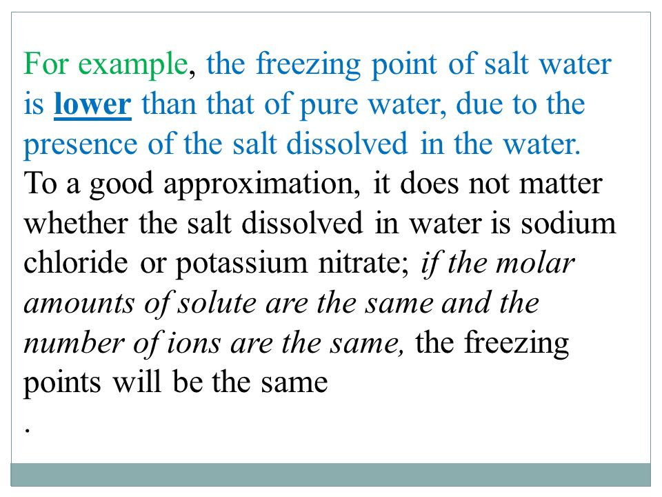effects of salt on freezing point Why does ice water get colder when salt is added this formed solution of salt will have a lowered freezing point effect of impurities on enthalpy of fusion.