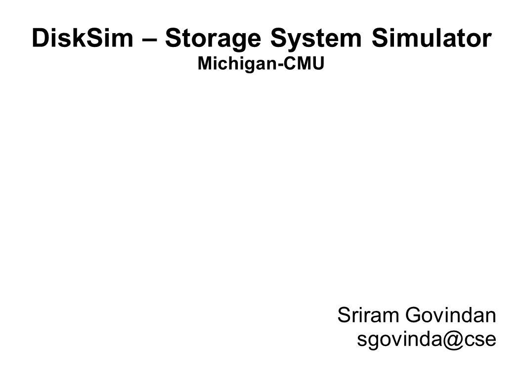 Disksim Storage System Simulator Michigan Cmu