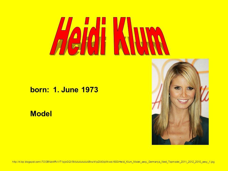 Heidi Klum born: 1. June 1973 Model