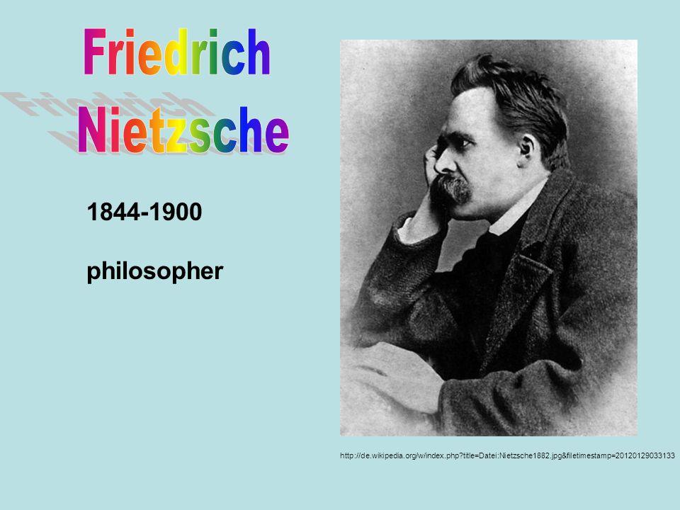 Friedrich Nietzsche 1844-1900 philosopher