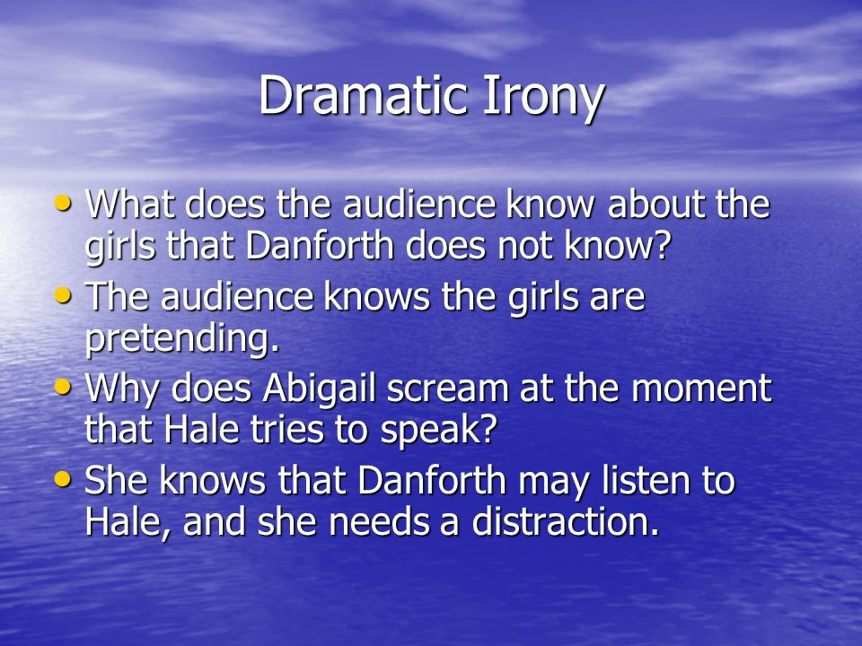 the crucible dramatic irony Start studying ironic quotes in the crucible learn vocabulary, terms, and more with flashcards, games, and other study tools irony: dramatic explanation.