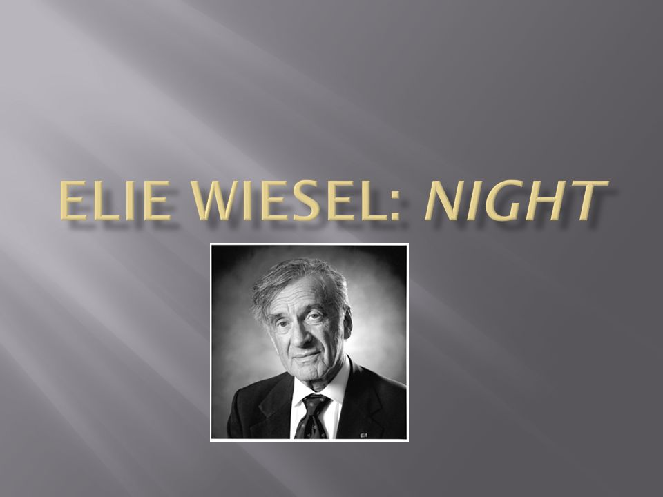 elie wiesel s night analysis Did oprah pick another fibber: truth and fiction in elie wiesel's night: is frey or wiesel the bigger moral poseur counterpunch davis, colin elie wiesel's.