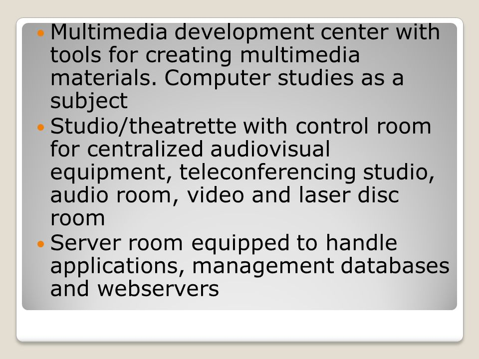 Multimedia development center with tools for creating multimedia materials. Computer studies as a subject
