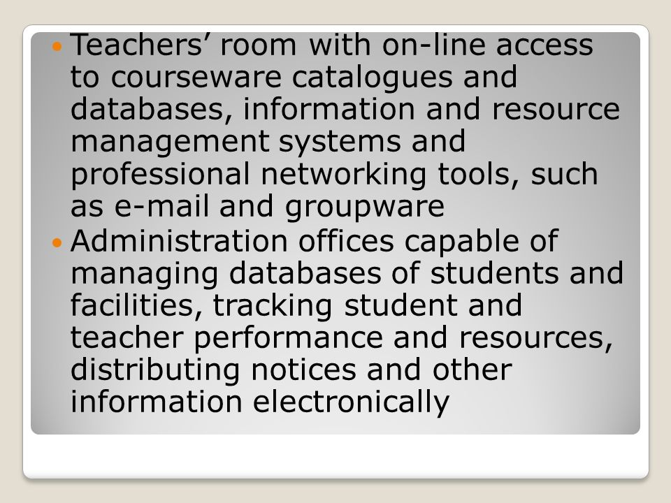 Teachers' room with on-line access to courseware catalogues and databases, information and resource management systems and professional networking tools, such as e-mail and groupware