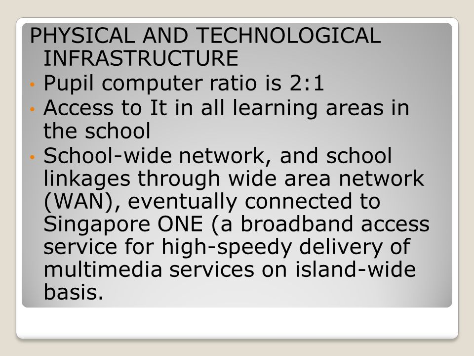 PHYSICAL AND TECHNOLOGICAL INFRASTRUCTURE