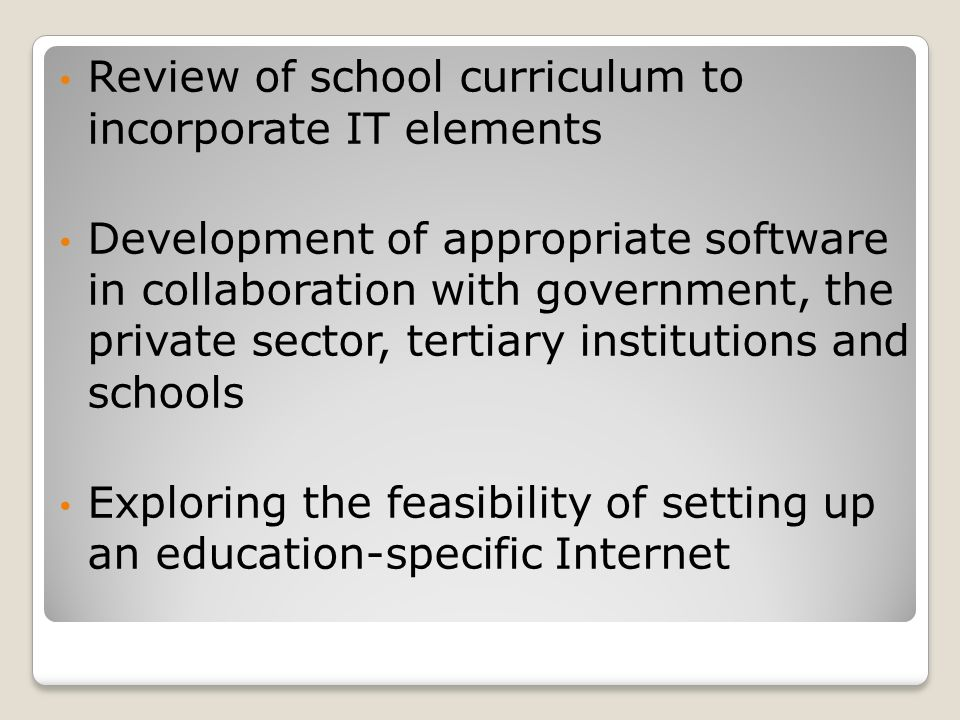 Review of school curriculum to incorporate IT elements