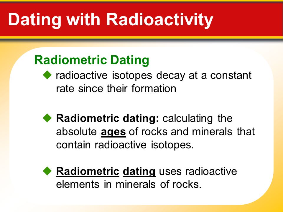 Radioactive dating and absolute dating