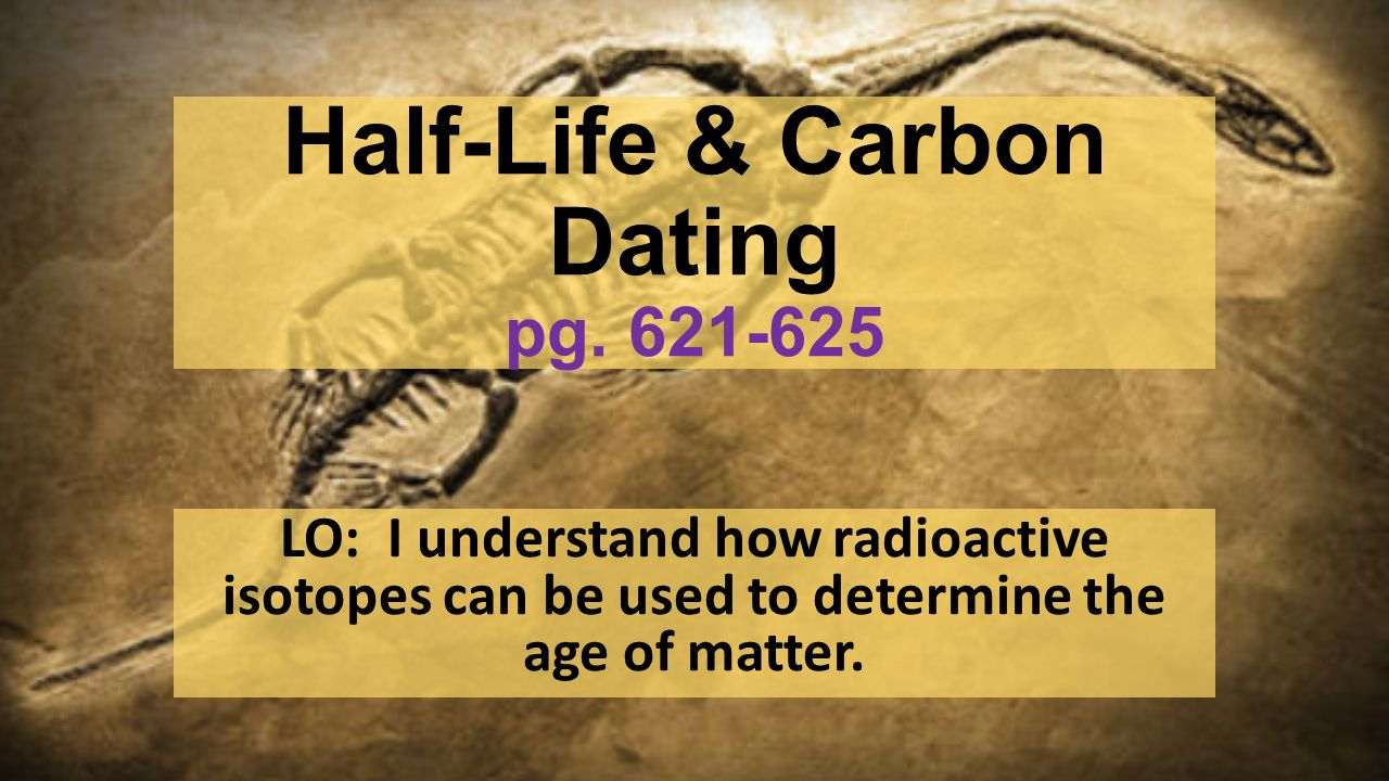 Dating a Fossil - Carbon Dating