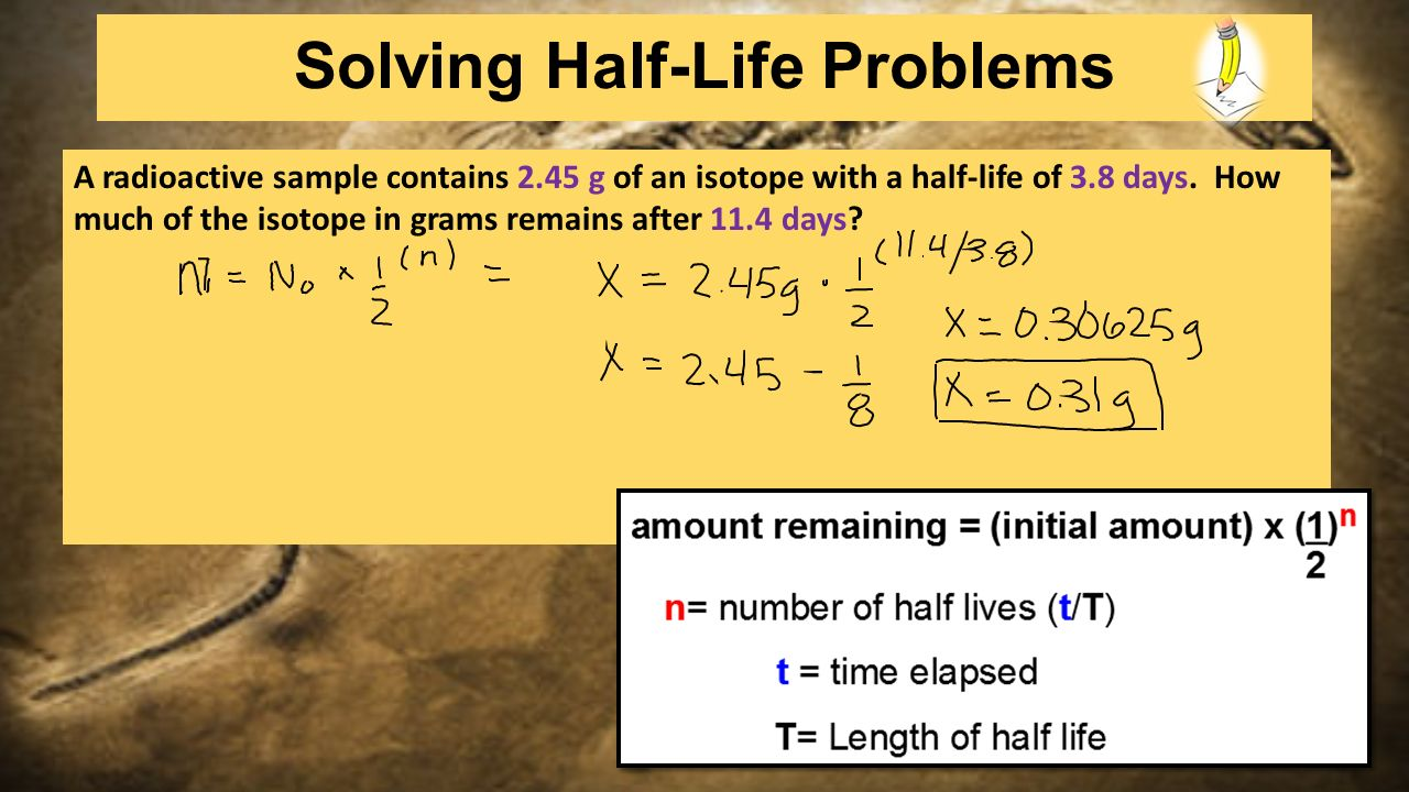 carbon dating half life problems This algebra lesson introduces radioactive decay and decibel levels and explains how this is where the half-life comes in the half-life of carbon-14 is about.