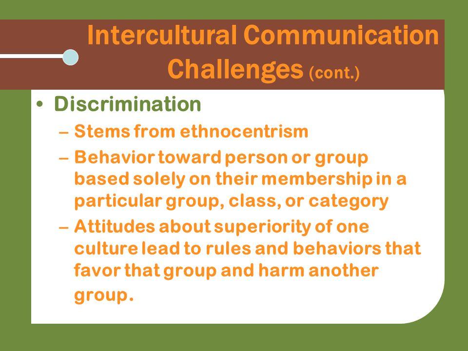Intercultural Communication Challenges (cont.)