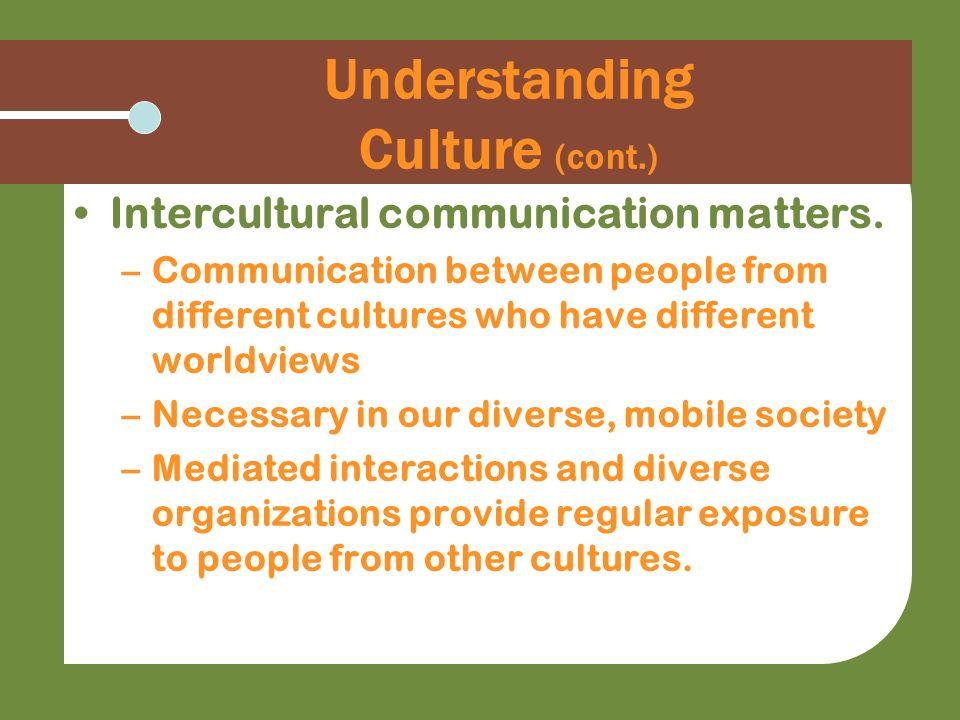 Understanding Culture (cont.)