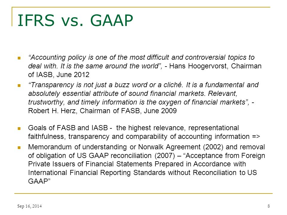 "comparison ifrs and gaap Where we currently stand and what companies should be doing in the us resources include our ""ifrs first"" newsletter, extensive publications, in-depth webcast."