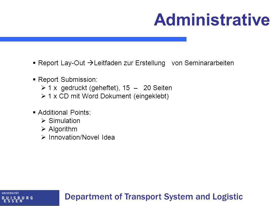 Administrative Report Lay-Out Leitfaden zur Erstellung von Seminararbeiten. Report Submission: 1 x gedruckt (geheftet), 15 – 20 Seiten.
