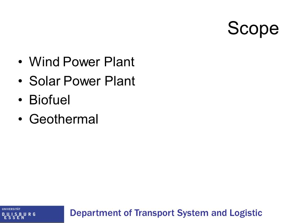 Scope Wind Power Plant Solar Power Plant Biofuel Geothermal