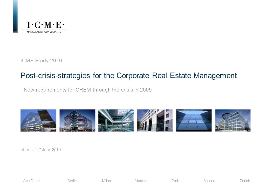 ICME Study 2010: Post-crisis-strategies for the Corporate Real Estate Management - New requirements for CREM through the crisis in 2009 -