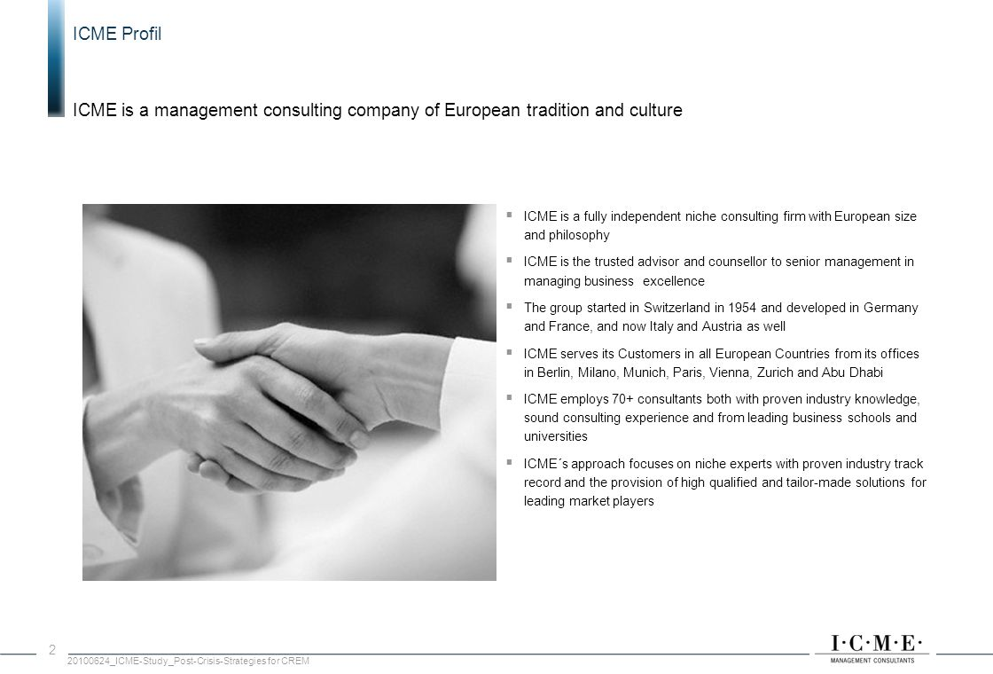ICME Profil ICME is a management consulting company of European tradition and culture.