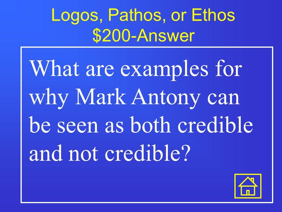 pathos ethos logos mark antonys speech Julius caesar – etho's, patho's antony persuades the romans in his speech through ethos, logos, & pathos antony's speech undermines the conspirators.