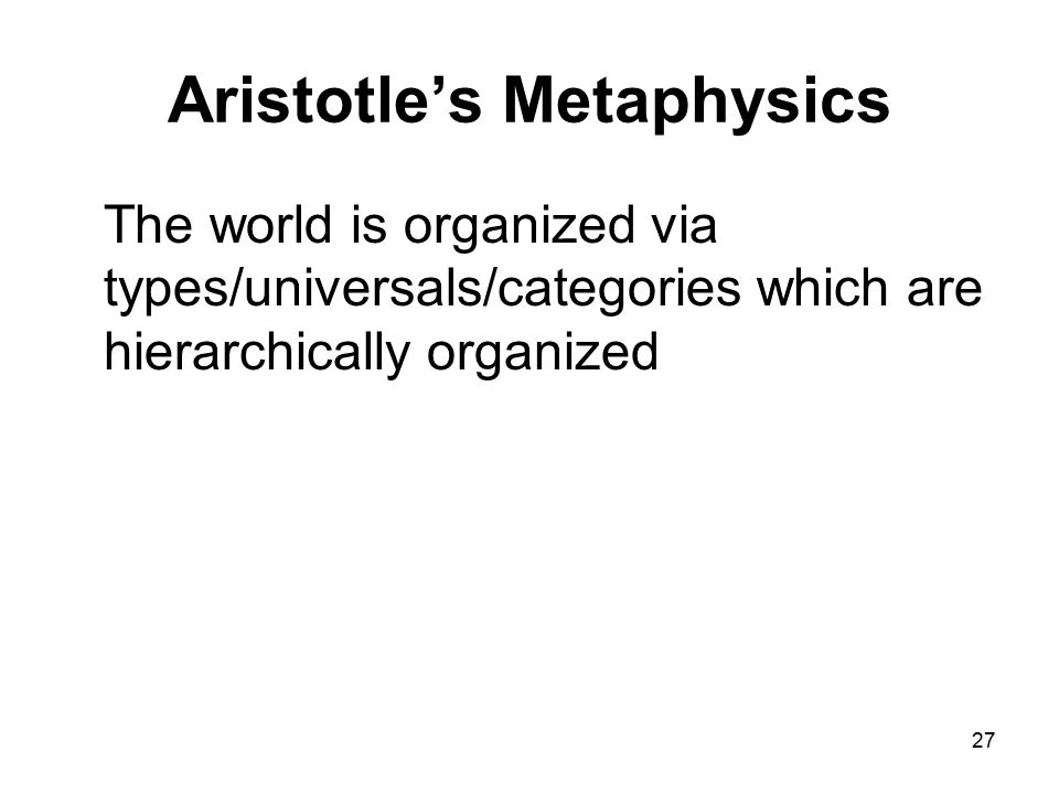 aristotles metaphysical theory One must differentiate aristotle's theory with that of creation  and the immovable can be seen as that which is metaphysical and belongs to another science.