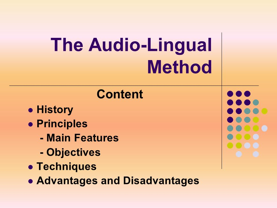 advantages and disadvantages of audio lingual method