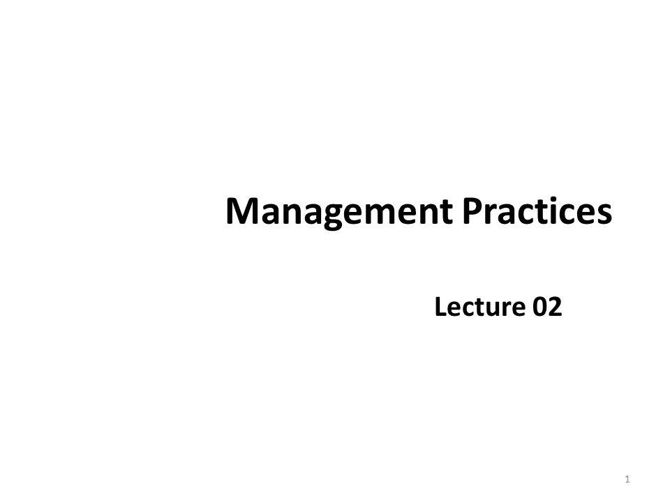 Management Practices Lecture 02