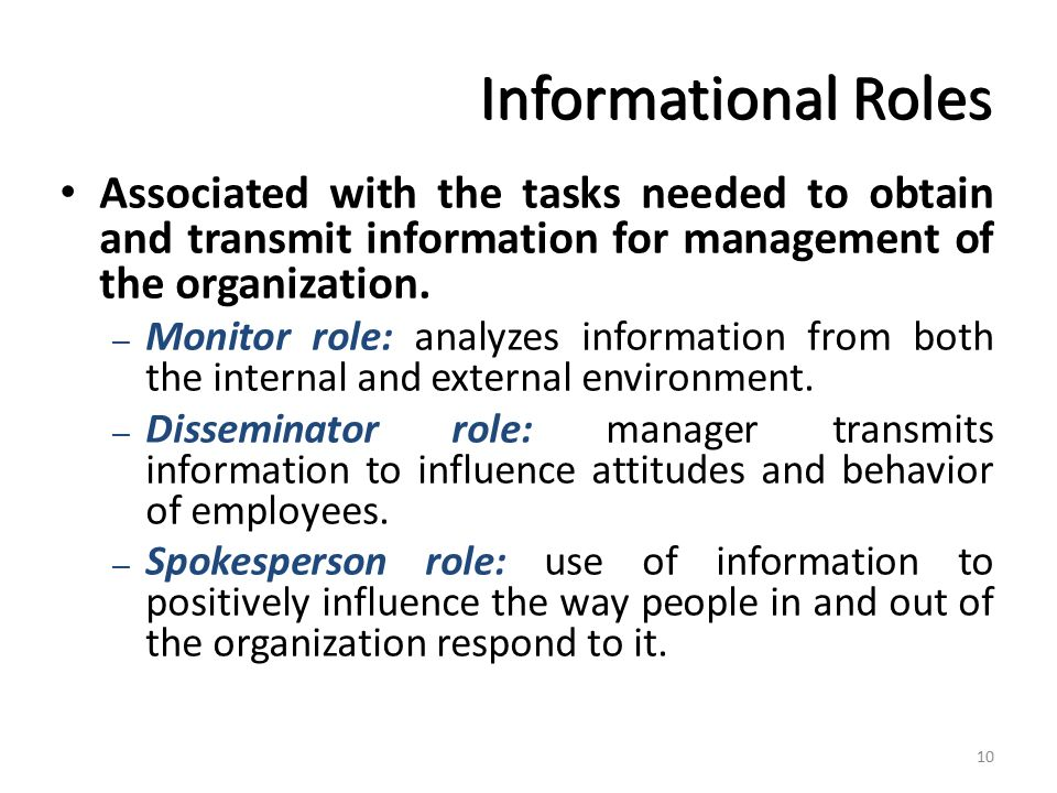 Informational Roles Associated with the tasks needed to obtain and transmit information for management of the organization.